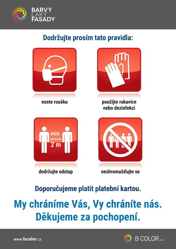 Dodržujte bezpečnostní hygyenická opatření: noste roušku, použijte rukavice nebo dezinfekci, udržujte odstup, neshromažďujte se